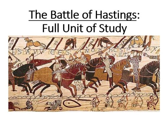 The Battle of Hastings: Full Unit of Study