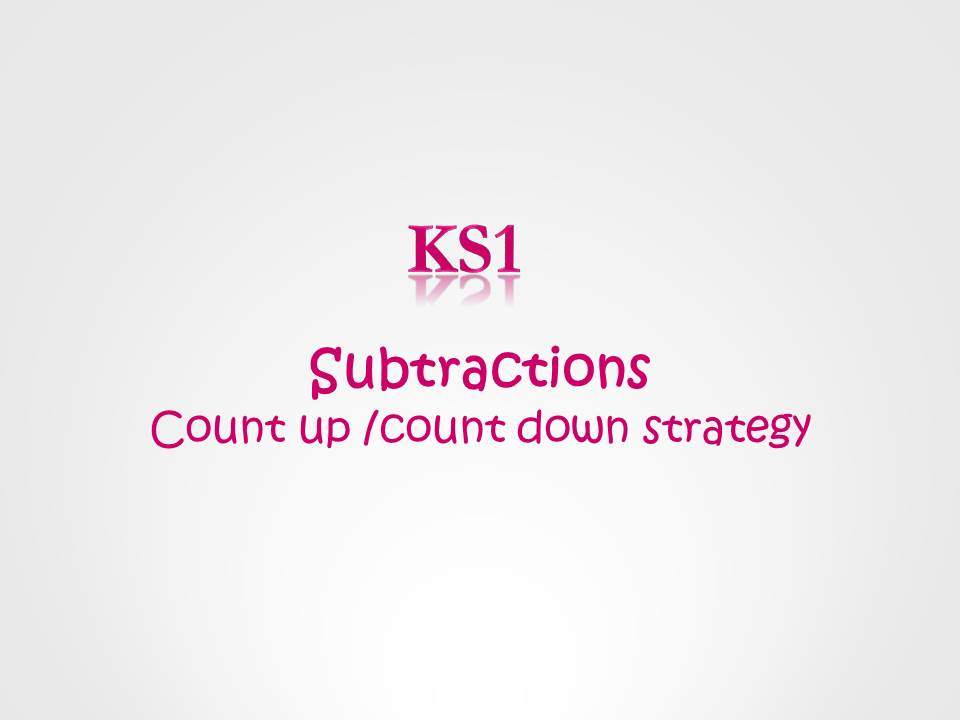 KS1 Subtractions- Finding the Difference  (Count up and Count back Strategy)