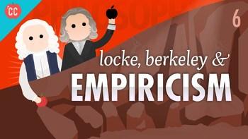Crash Course Philosophy # 6 Locke, Berkeley, & Empiricism Q & A Key