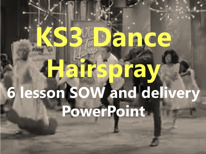 KS3 Dance 'Hairspray' 6 lesson SOW delivery PowerPoint