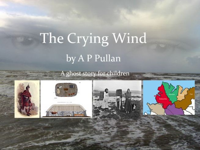 Scotland & the Highland Clearances + free copy of children's fiction: The Crying Wind by A P Pullan