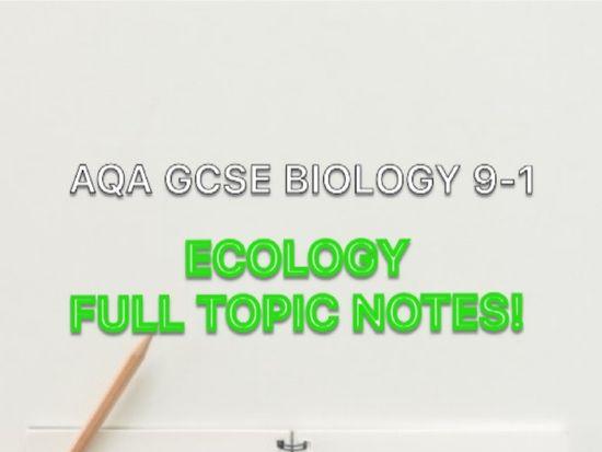 AQA GCSE BIOLOGY ECOLOGY FULL NOTES