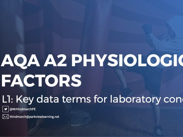 NEW AQA A2 Physiological Factors - Key data terms for laboratory conditions and field tests
