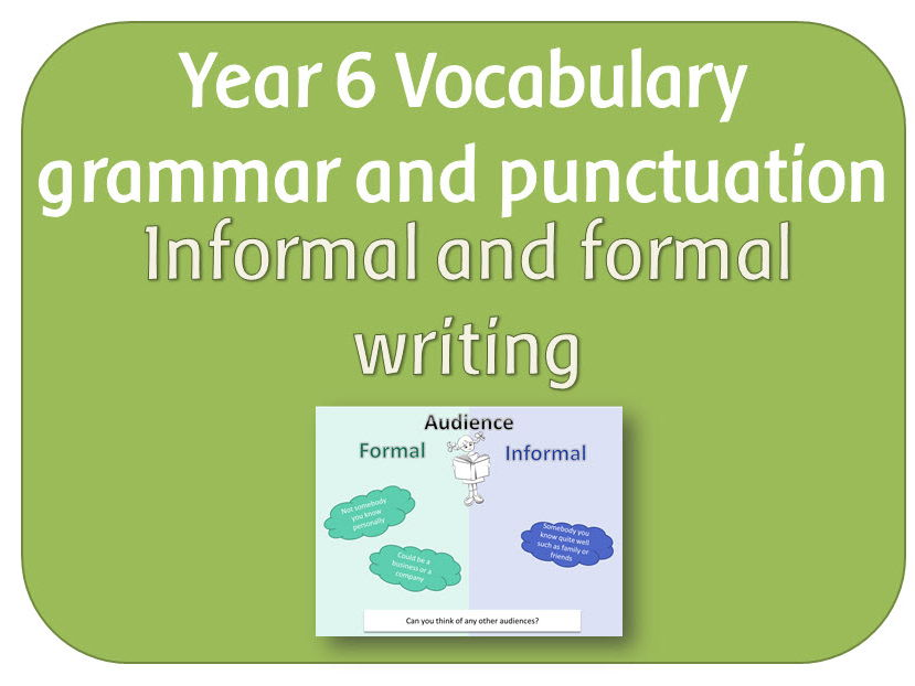 year 6 formal and informal writing activity