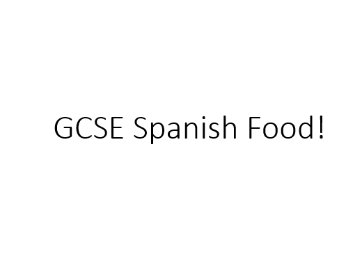 GCSE Spanish - Food and Culture