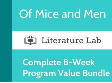 Literature Lab: Of Mice and Men - Complete 8-Week Program Value Bundle