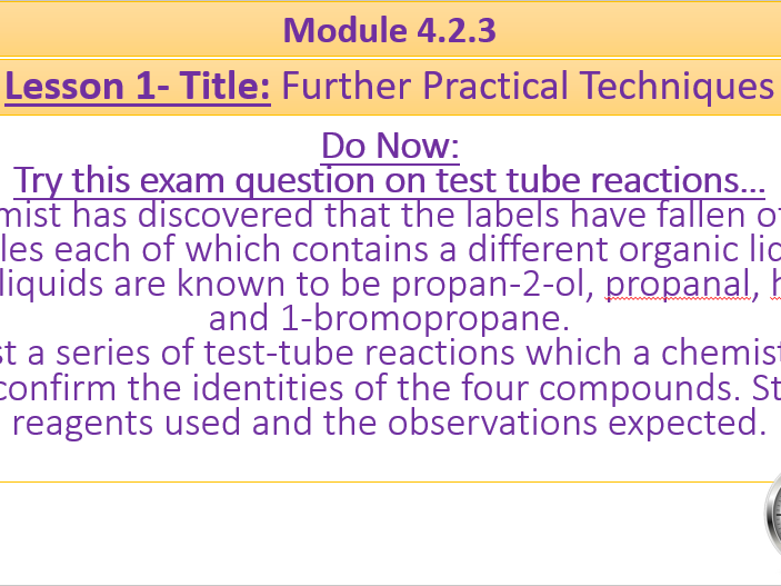 A Level Chemistry OCR A Module 4.2.3 Lesson 1- Further Practical Techniques