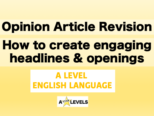 Opinion Article Revision A Level English Language
