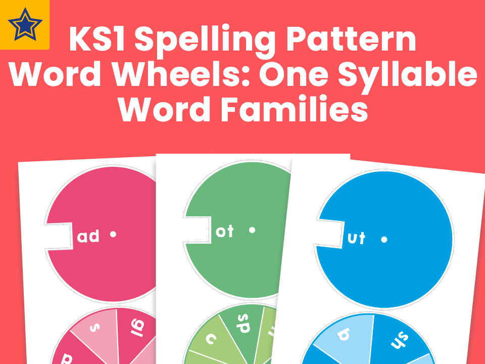 KS1 Spelling Pattern Word Wheels: One Syllable Word Families