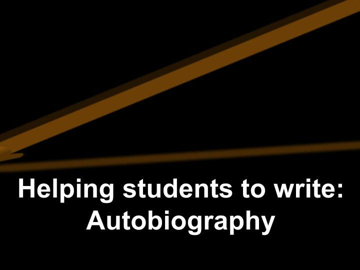 Helping students to write in Spanish: Autobiography
