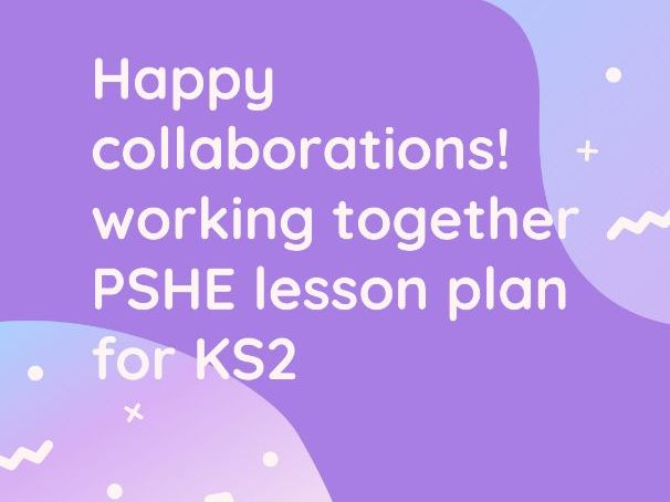 Working together and managing conflict PSHE KS2