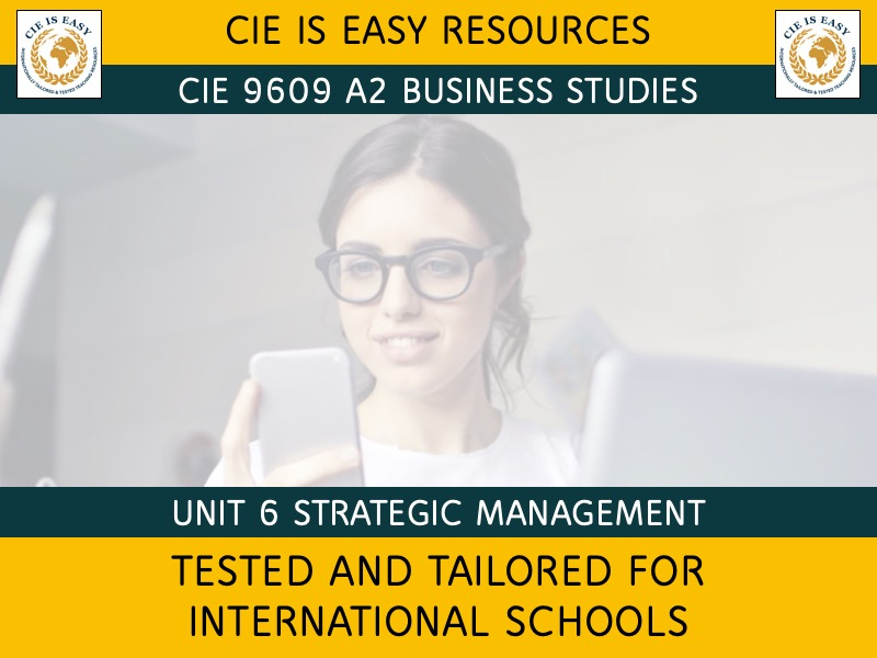 9609 CIE A2 Level Business Unit 6 Strategic Management