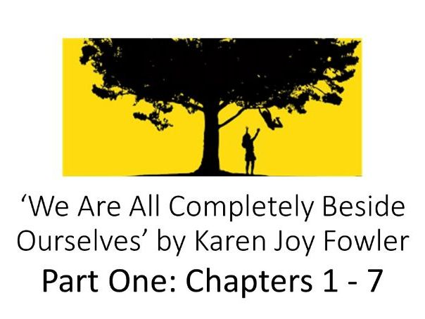 KS3/KS4 Reading Unit: We Are All Completely Beside Ourselves by Karen Joy Fowler (1 of 5)