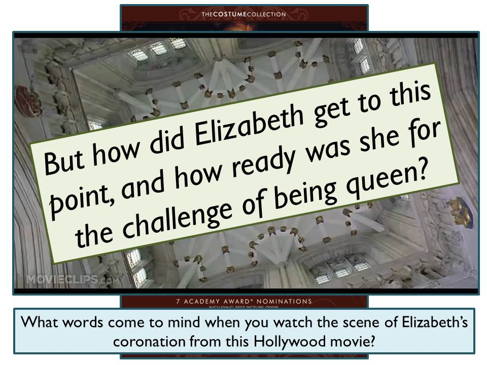 Was Elizabeth ready to be queen? An enquiry into Elizabeth's early life for GCSE Elizabethan England