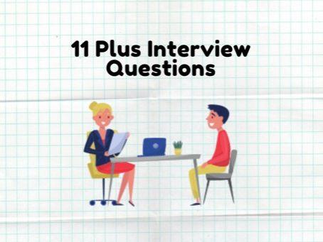11 Plus Interview Questions