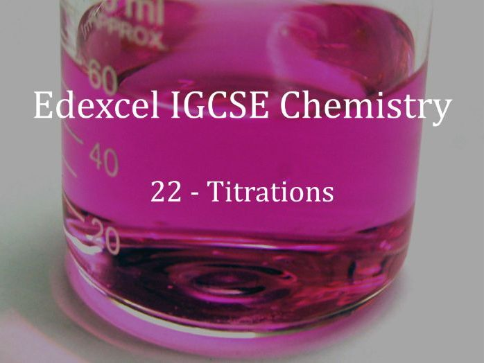 Edexcel IGCSE Chemistry Lecture 22 - Titrations