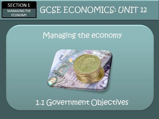 AQA GCSE Economics Unit 12 The Economic Objectives of the Government