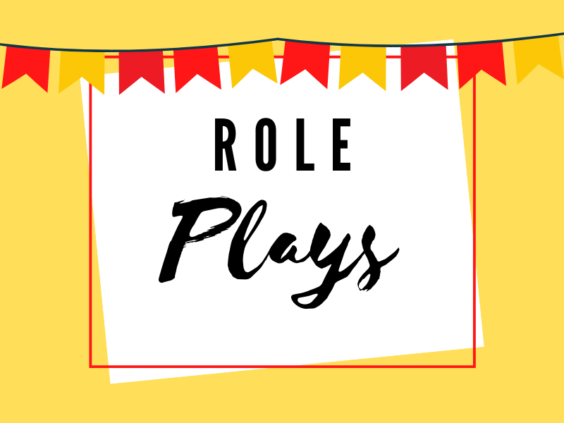 Role plays - Independent Resources