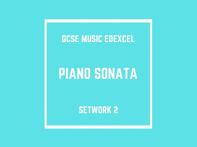GCSE Music Edexcel Setwork 2: Piano Sonata
