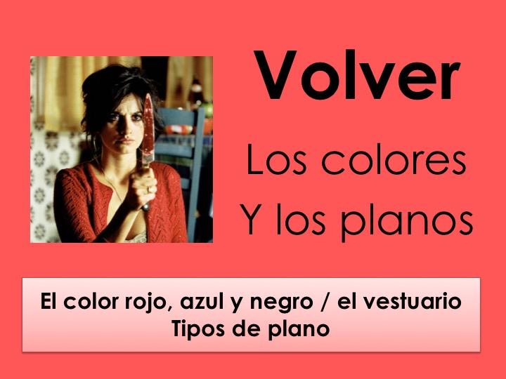 A-Level Spanish: Volver (el color y los tipos de plano)