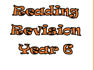 Year 6 Reading Revision