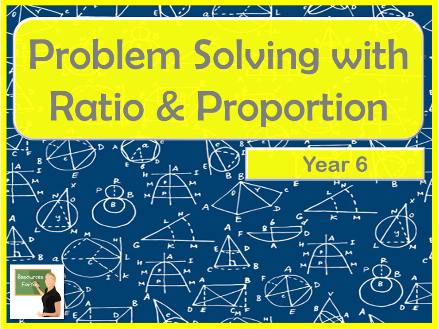 Maths Problem Solving with Ratio & Proportion Year 6