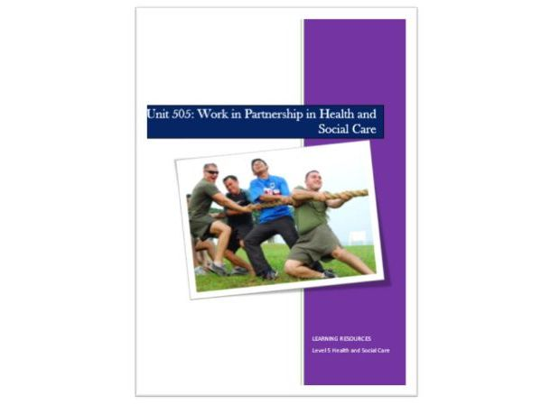 Level 5: Work in Partnership in Health and Social Care: Learning Resource and Workbook