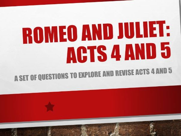 Romeo and Juliet: Acts 4 and 5