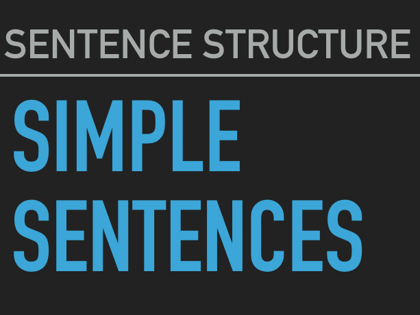 English Sentence Structure: Simple Sentences and Verbs