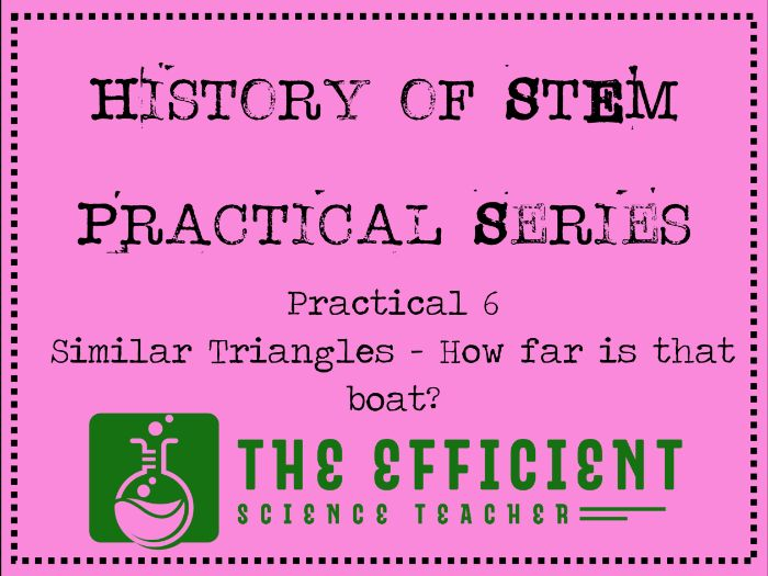 Similar Triangles - History of STEM practicals - How Far Is That Boat?