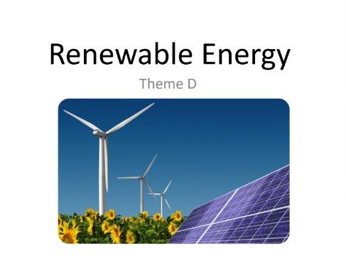 CCEA GCSE Geography Unit 2 Theme D - RENEWABLE ENERGY/TRANSPORT
