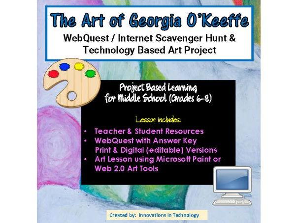 The Art of Georgia O'Keeffe - WebQuest / Internet Scavenger Hunt & Technology Art Activity