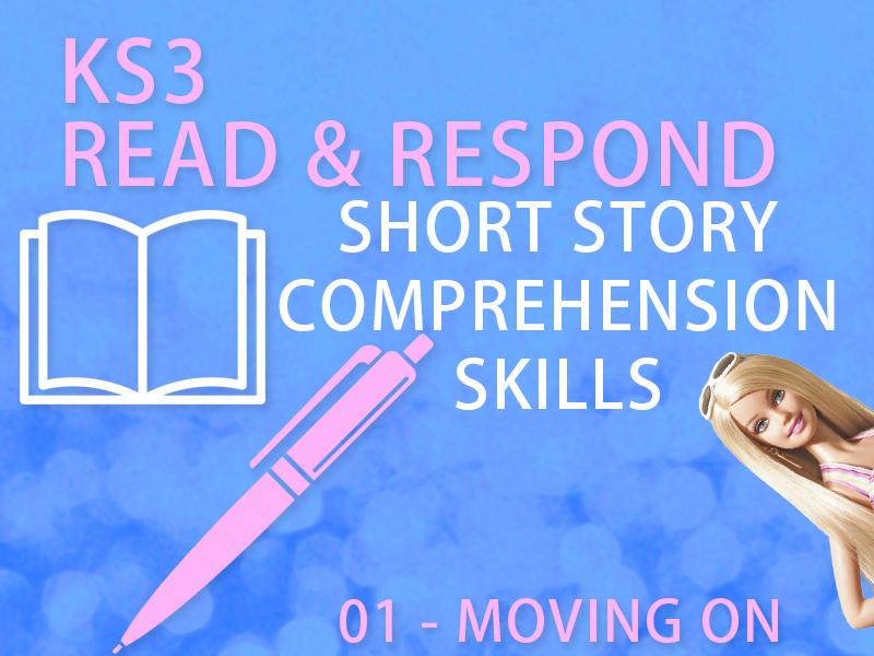 "KS3 English -  Reading Comprehension Lesson & Plan - 01, ""Moving On"""