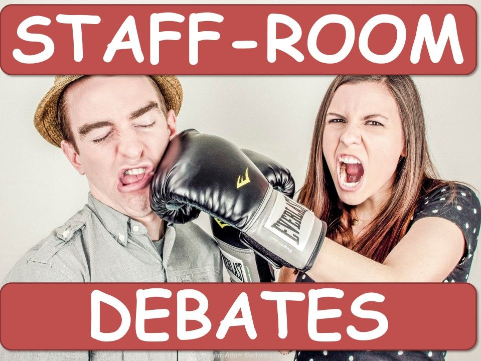 STAFF-ROOM DEBATES! [Teacher Training, CPD]