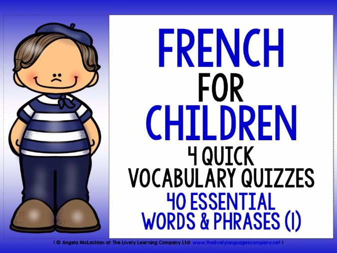 PRIMARY FRENCH - FOUR QUICK VOCAB QUIZZES - 40 WORDS & PHRASES