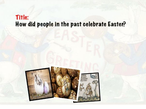 Easter lesson: How did people in the past celebrate Easter?