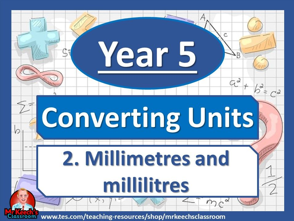 Year 5 – Converting Units - Millimetres and millilitres - White Rose Maths