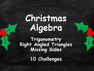 Algebra. Trigonometry. Right Angled Triangles. Missing Sides. Christmas Challenge. FULL SET