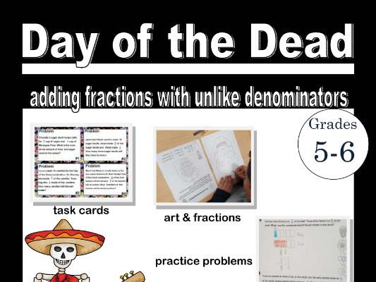 Day of the Dead- Adding Fractions with Unequal Denominators