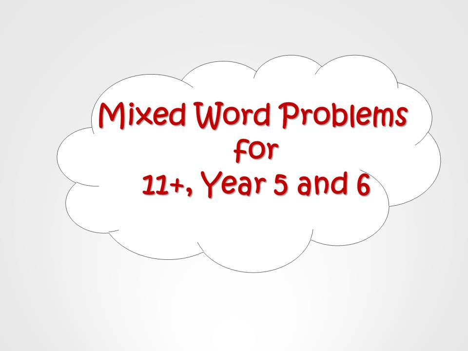 Years 5-6  and 11+ Mixed Word Problems Practice Worksheet Quiz with Answers