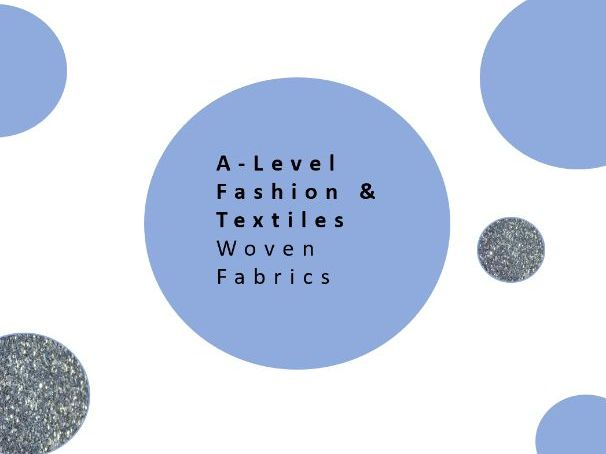 AQA A Level Fashion & Textiles 1.2 Woven Fabric Knowledge Organisers & revision mat