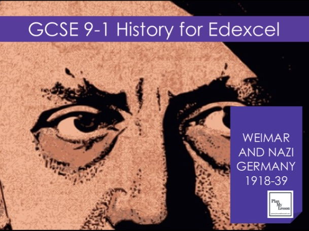 GCSE 9-1 Edexcel Weimar and Nazi Germany, 1918-39 COMPLETE UNIT OF WORK