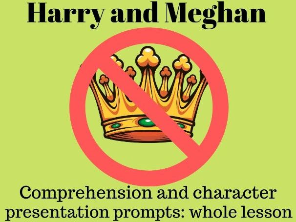 Full lesson: comprehension, speech prompts for PSHE/English: Harry and Meghan 'stepping down.