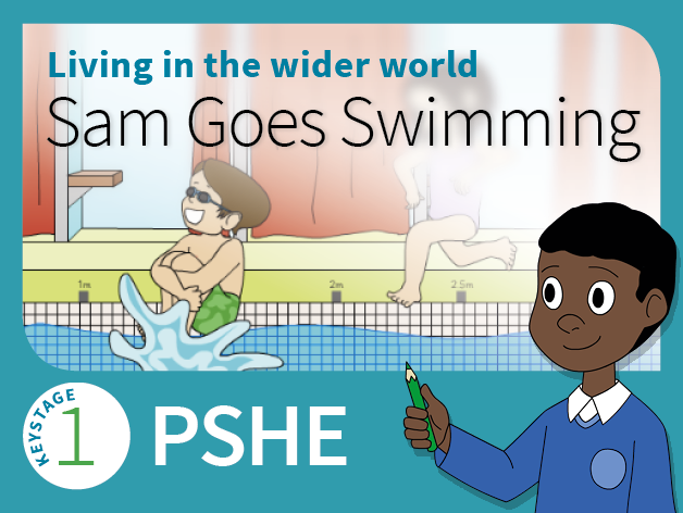 KS1 PSHE - Living in the wider world - Sam Goes Swimming