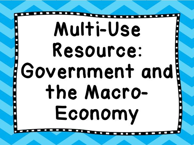Economics Multi-Use Resource - Government and the Macroeconomy