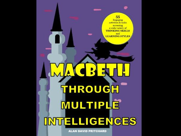 Macbeth Through Multiple Intelligences - differentiated tasks to engage students