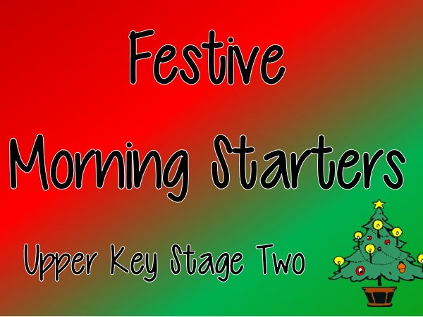 Festive Morning Starters (Christmas) - Upper Key Stage 2