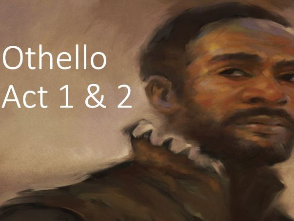 A Level English Lit - Othello - Act 1 & 2 - Women, Manipulation & Race