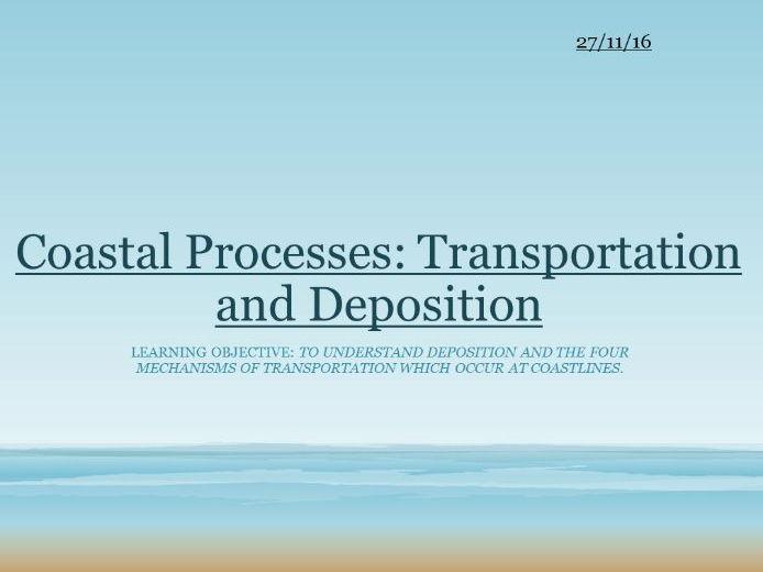 Coastal Processes: Transportation and Deposition