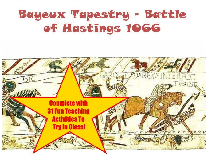 The Total Bayeux Tapestry As A PowerPoint Presentation+31 Teaching Activities To Try With Your Class
